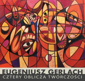 Galeria DAP OW ZPAP – Warszawa 2013 – wystawa Eugeniusza Gerlacha