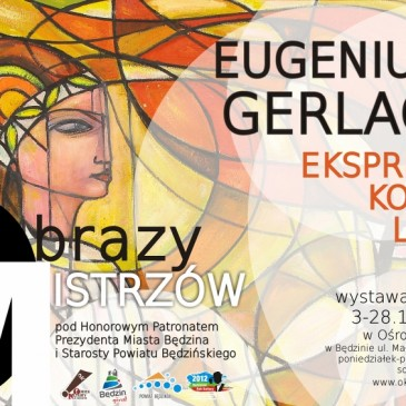 OBRAZY MISTRZÓW – Będzin 2012 – Eugeniusz Gerlach – EKSPRESJA – KOLOR – LINIA