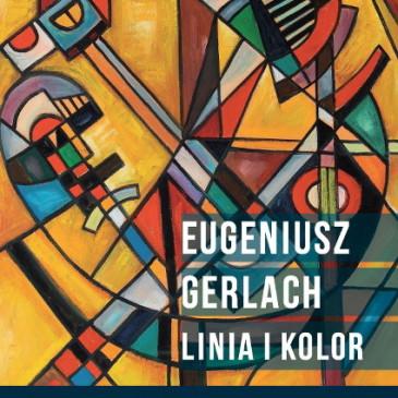 Eugeniusz Gerlach – wystawa malarstwa – LINIA I KOLOR